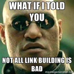 Not all link building is bad